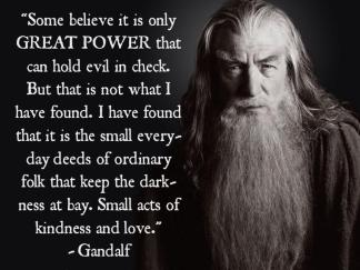 Gandalf via JRRT Acts of Kindness and Love